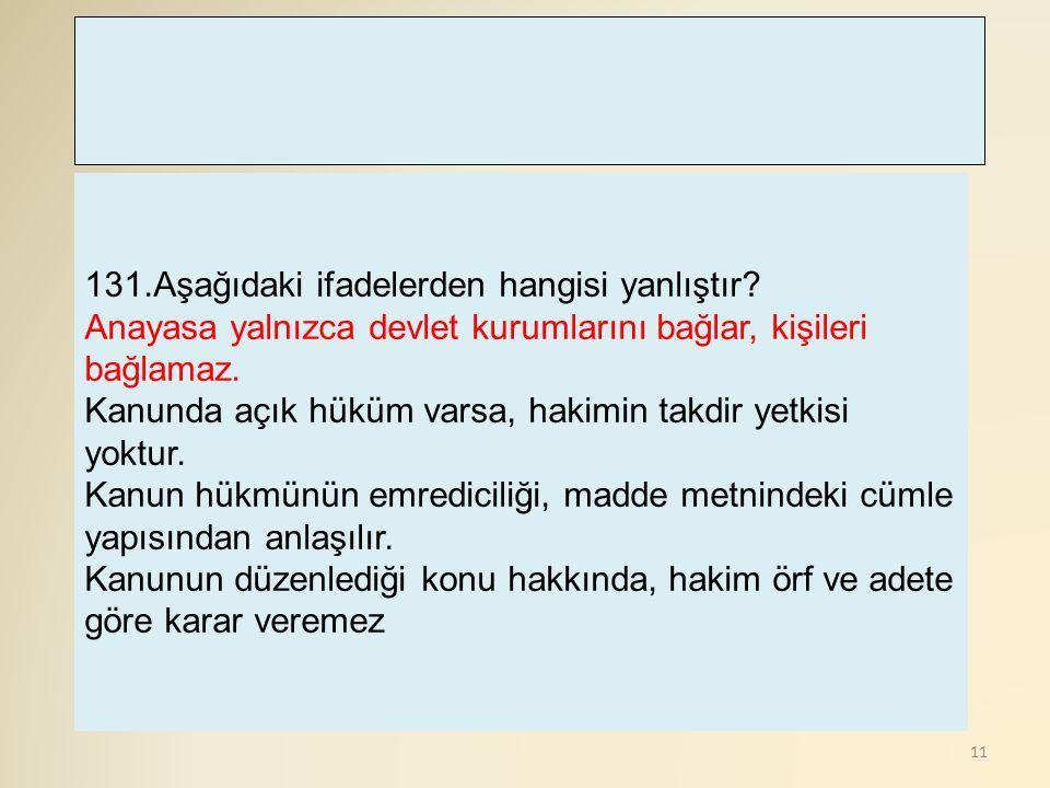 12 132.Kanun Hükmünde Kararnameler ile ilgili olarak, aşağıdakilerden hangisi doğrudur.