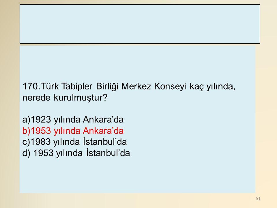 52 171.Türk TabiplerBirliği nin görevleri açısından aşağıdakilerden hangisi doğrudur.