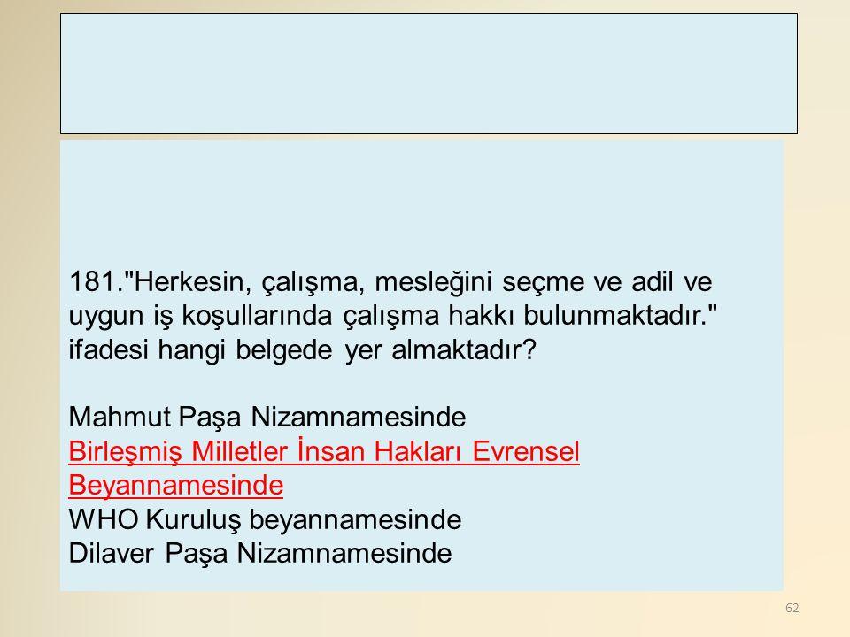 63 182.Türkiye'nin Dünya Sağlık Örgütü'ne üyeliği hangi tarihte gerçekleşmiştir.