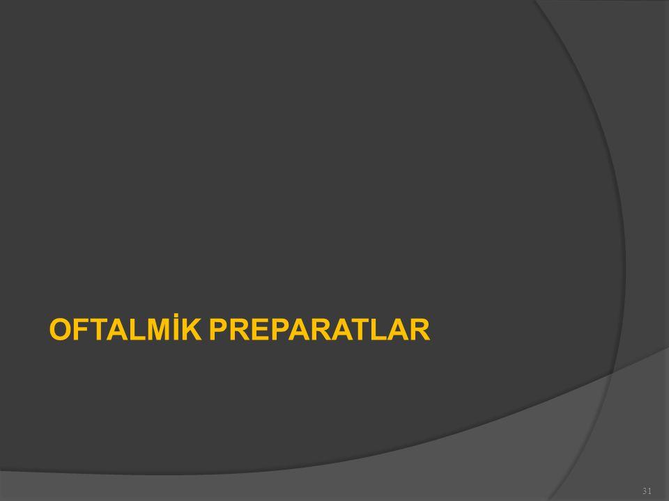 OFTALMİK PREPARATLAR 31