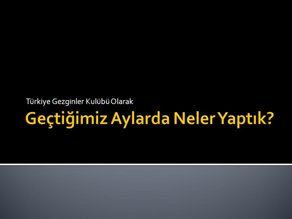 Türkiye Gezginler Kulübü Olarak