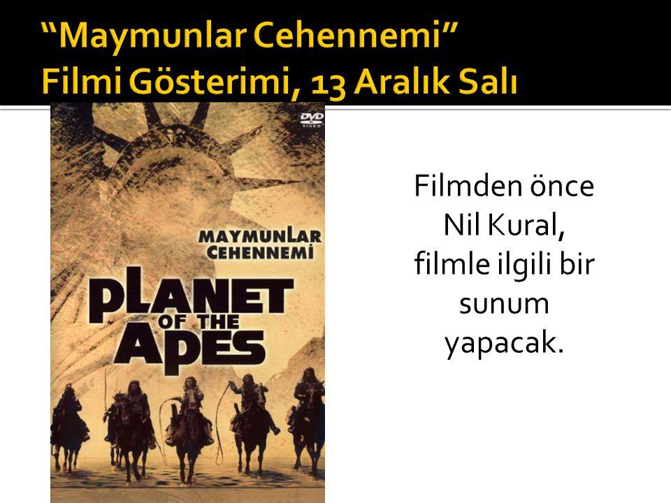 Filmden önce Nil Kural, filmle ilgili bir sunum yapacak.