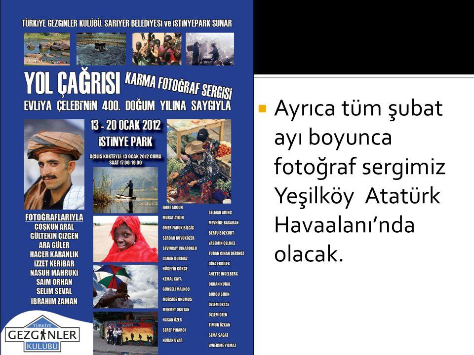  Ayrıca tüm şubat ayı boyunca fotoğraf sergimiz Yeşilköy Atatürk Havaalanı'nda olacak.