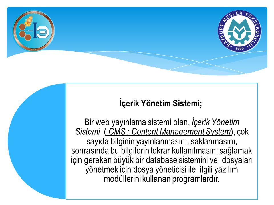 İçerik Yönetim Sistemi; Bir web yayınlama sistemi olan, İçerik Yönetim Sistemi ( CMS : Content Management System ), çok sayıda bilginin yayınlanmasını
