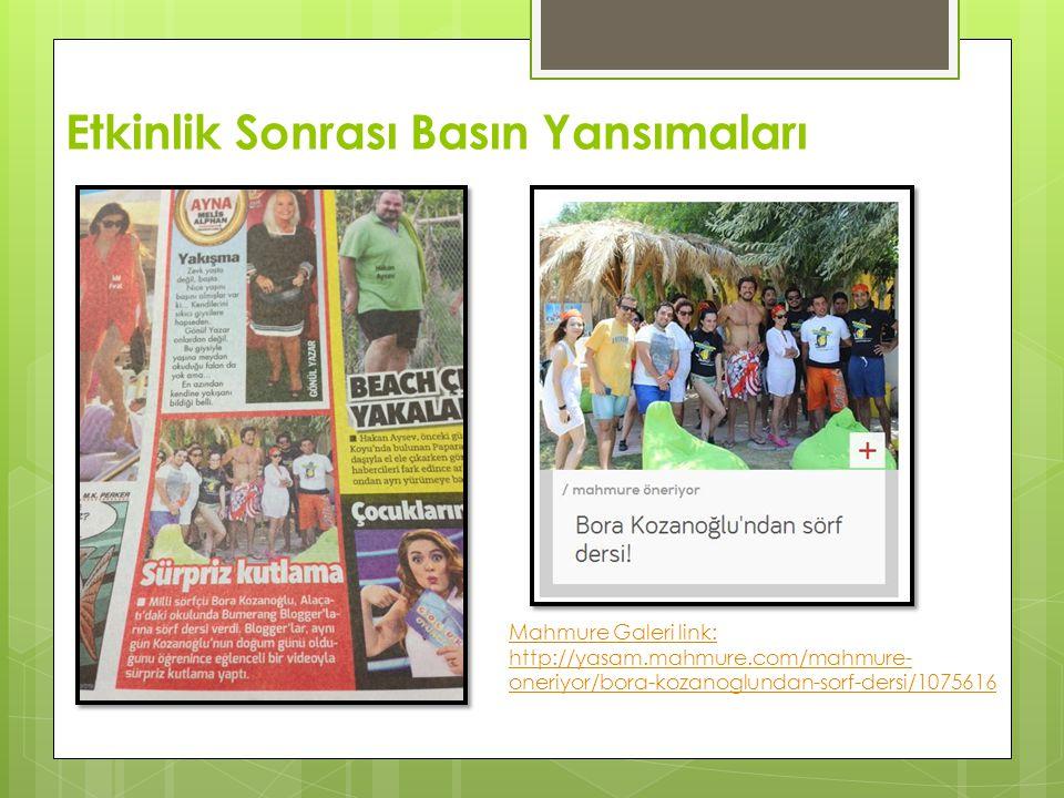 Etkinlik Sonrası Basın Yansımaları Mahmure Galeri link: http://yasam.mahmure.com/mahmure- oneriyor/bora-kozanoglundan-sorf-dersi/1075616