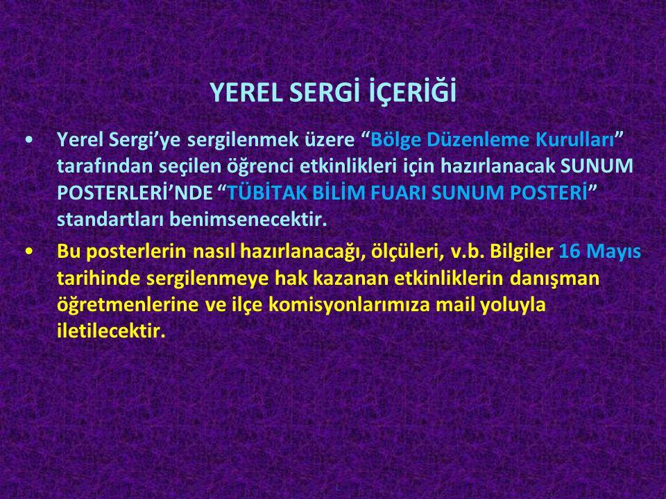 """YEREL SERGİ İÇERİĞİ L •Yerel Sergi'ye sergilenmek üzere """"Bölge Düzenleme Kurulları"""" tarafından seçilen öğrenci etkinlikleri için hazırlanacak SUNUM PO"""