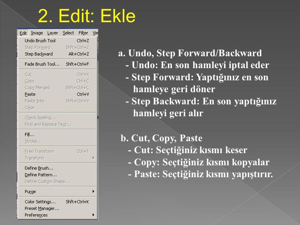 1. File : Dosya a. Save, Save as, Save for web - Save; çalışmayı kaydeder - Save as: Farklı bir isimle kaydeder - Save for web: Çalışmayı webde kullan