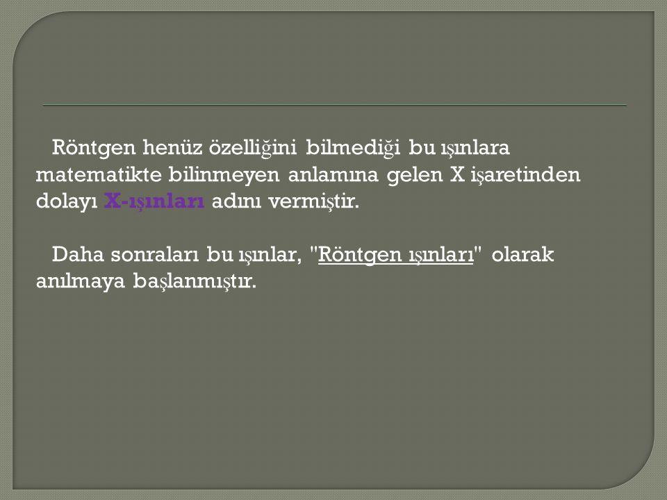 Türkiye de kullanılan ilk crookes tüpü: