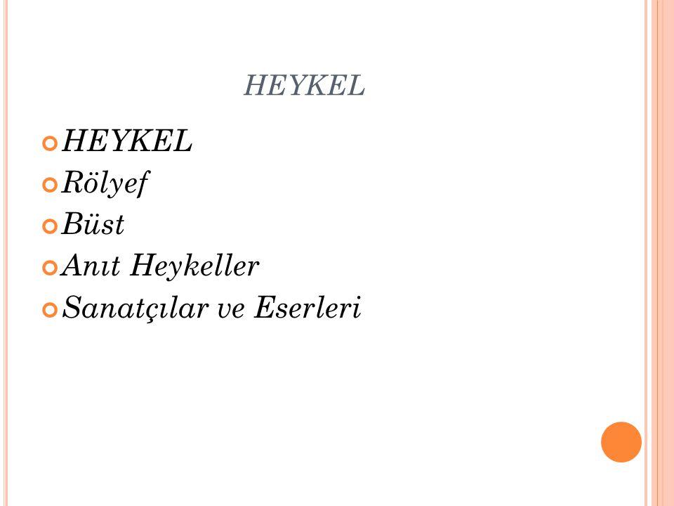 HEYKEL Rölyef Büst Anıt Heykeller Sanatçılar ve Eserleri