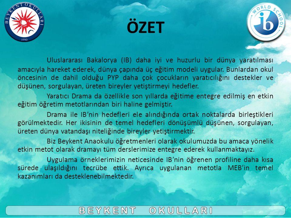 ÖZET Uluslararası Bakalorya (IB) daha iyi ve huzurlu bir dünya yaratılması amacıyla hareket ederek, dünya çapında üç eğitim modeli uygular.