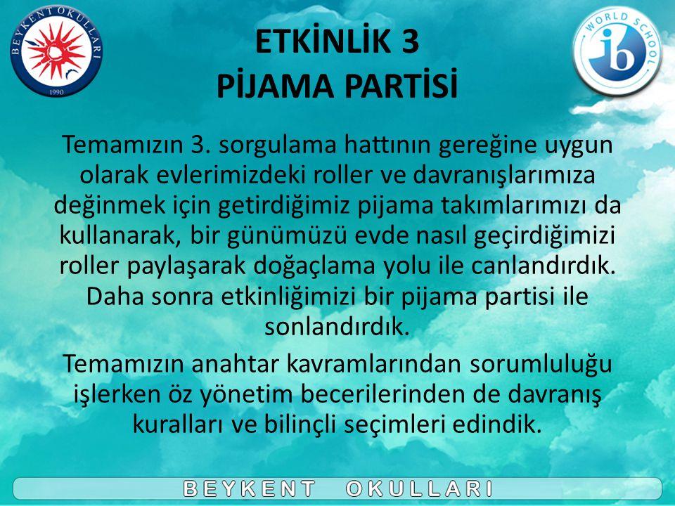 ETKİNLİK 3 PİJAMA PARTİSİ Temamızın 3.