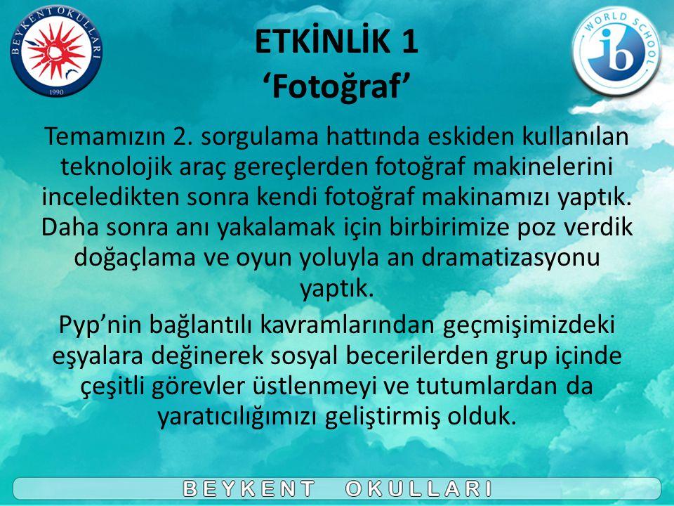 ETKİNLİK 1 'Fotoğraf' Temamızın 2.