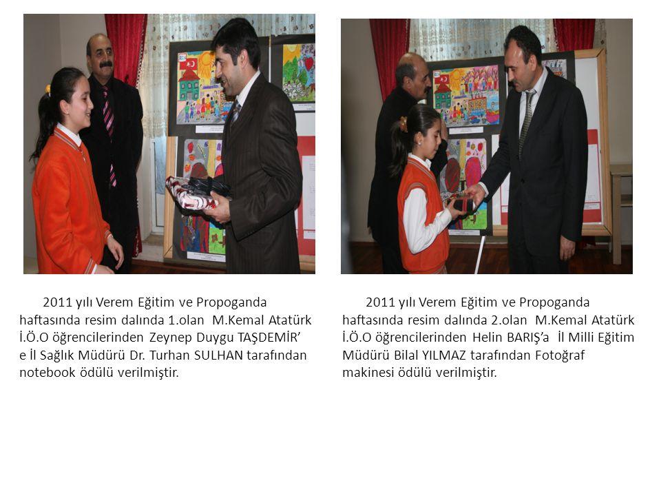 2011 yılı Verem Eğitim ve Propoganda haftasında resim dalında 1.olan M.Kemal Atatürk İ.Ö.O öğrencilerinden Zeynep Duygu TAŞDEMİR' e İl Sağlık Müdürü Dr.