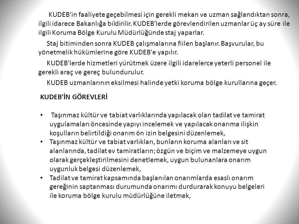 KUDEB'in faaliyete geçebilmesi için gerekli mekan ve uzman sağlandıktan sonra, ilgili idarece Bakanlığa bildirilir. KUDEB'lerde görevlendirilen uzmanl