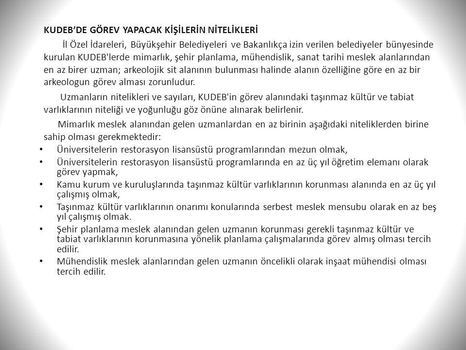 KUDEB'DE GÖREV YAPACAK KİŞİLERİN NİTELİKLERİ İl Özel İdareleri, Büyükşehir Belediyeleri ve Bakanlıkça izin verilen belediyeler bünyesinde kurulan KUDE