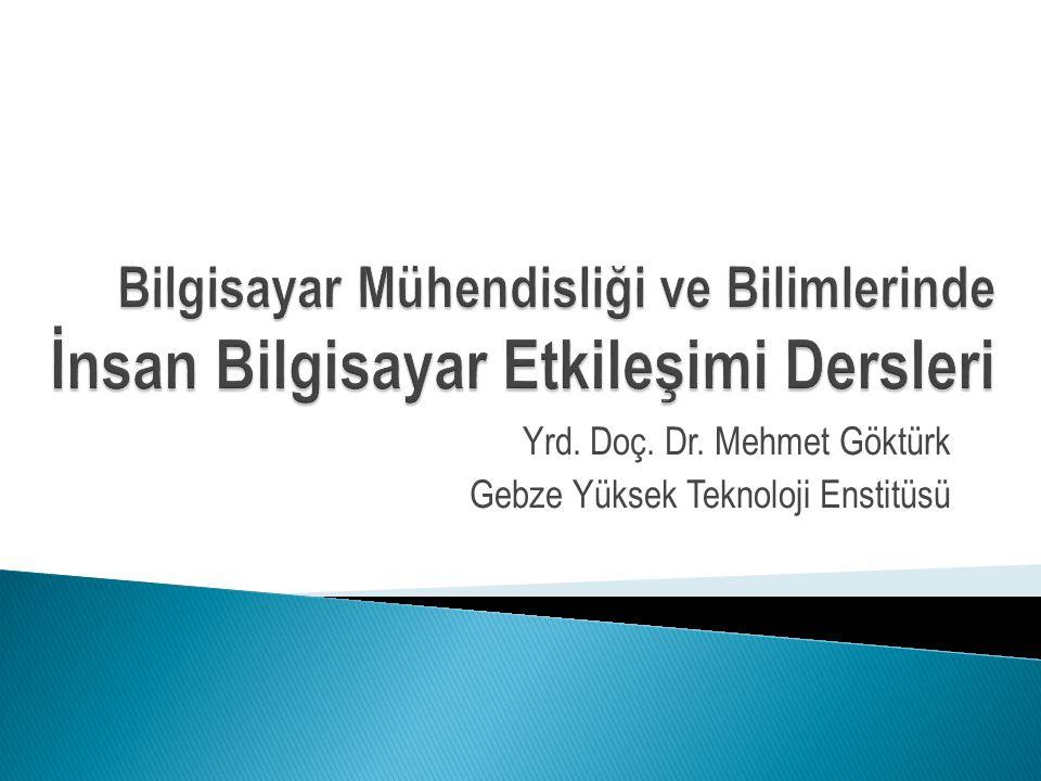 Yrd. Doç. Dr. Mehmet Göktürk Gebze Yüksek Teknoloji Enstitüsü