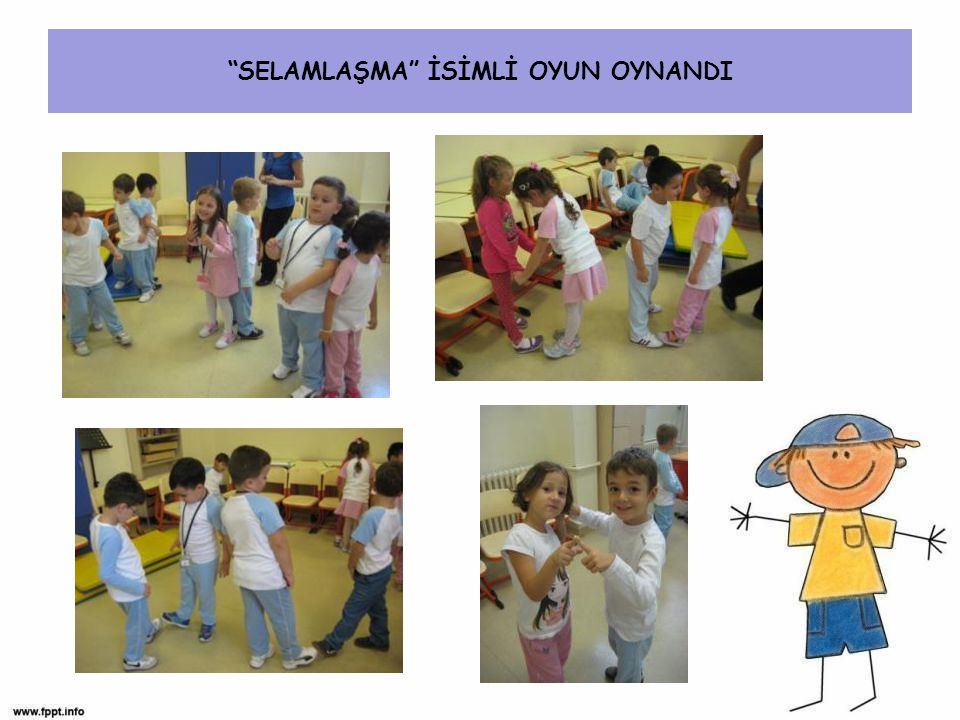 """SELAMLAŞMA"" İSİMLİ OYUN OYNANDI"