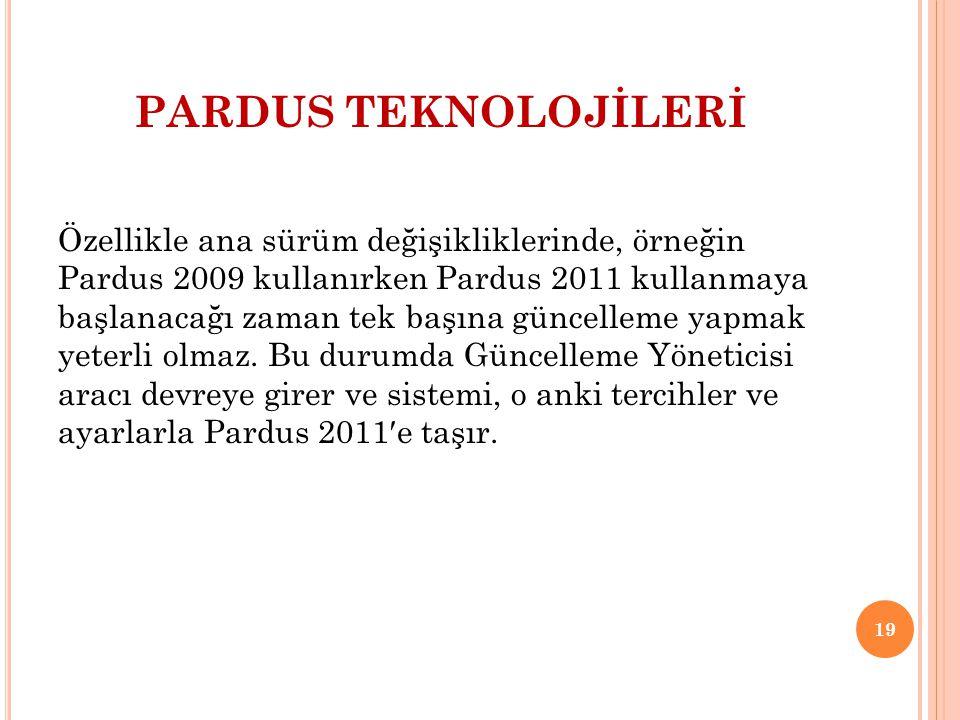 PARDUS TEKNOLOJİLERİ Özellikle ana sürüm değişikliklerinde, örneğin Pardus 2009 kullanırken Pardus 2011 kullanmaya başlanacağı zaman tek başına güncel