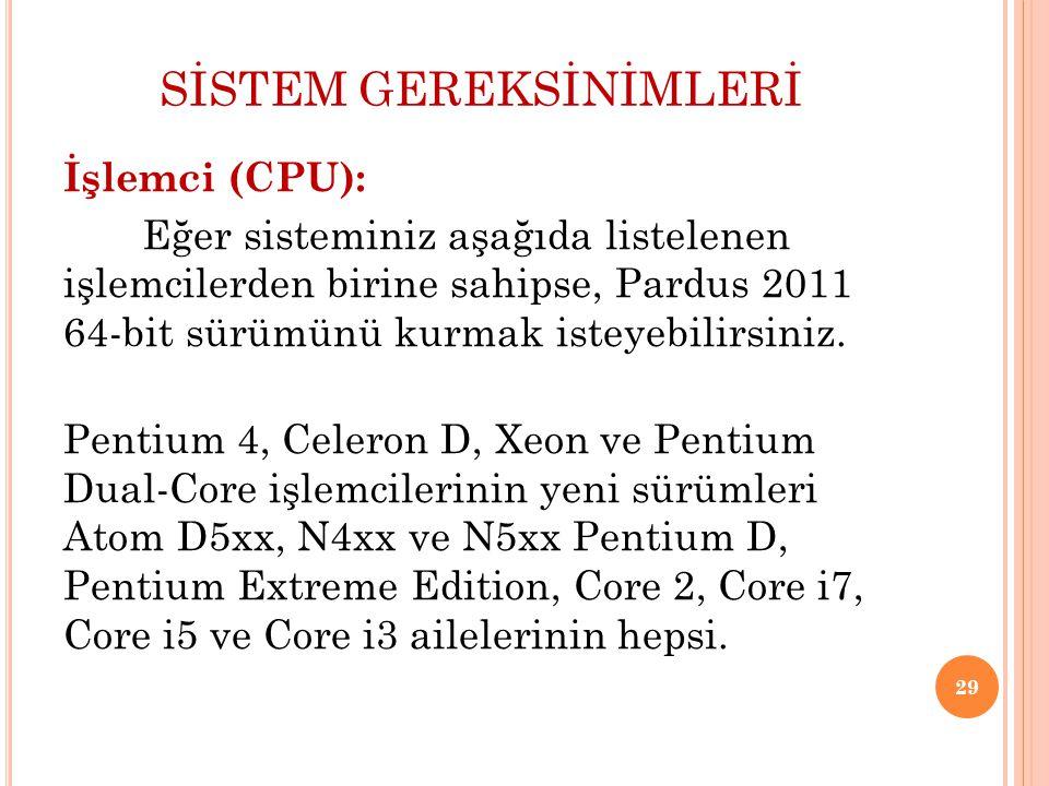 SİSTEM GEREKSİNİMLERİ İşlemci (CPU): Eğer sisteminiz aşağıda listelenen işlemcilerden birine sahipse, Pardus 2011 64-bit sürümünü kurmak isteyebilirsi