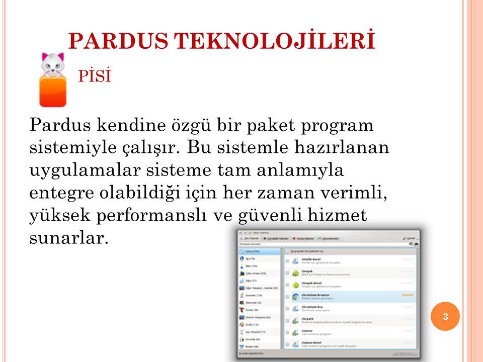 PİSİ Pardus kendine özgü bir paket program sistemiyle çalışır. Bu sistemle hazırlanan uygulamalar sisteme tam anlamıyla entegre olabildiği için her za