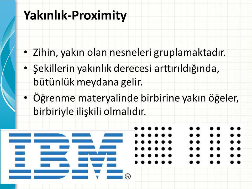 Yakınlık-Proximity • Zihin, yakın olan nesneleri gruplamaktadır.