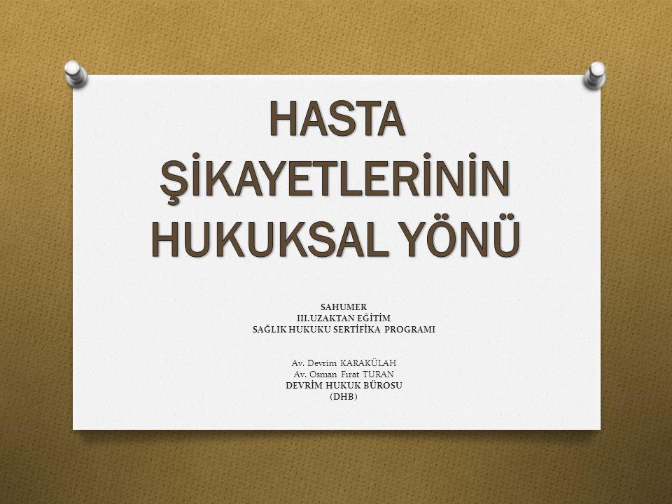 SAHUMER III.UZAKTAN EĞİTİM SAĞLIK HUKUKU SERTİFİKA PROGRAMI Av. Devrim KARAKÜLAH Av. Osman Fırat TURAN DEVRİM HUKUK BÜROSU (DHB)
