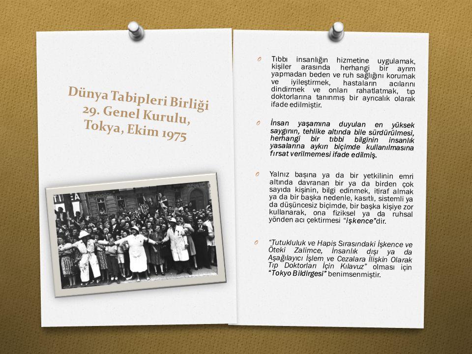 Dünya Tabipleri Birliği 29. Genel Kurulu, Tokya, Ekim 1975 O Tıbbı insanlığın hizmetine uygulamak, kişiler arasında herhangi bir ayrım yapmadan beden