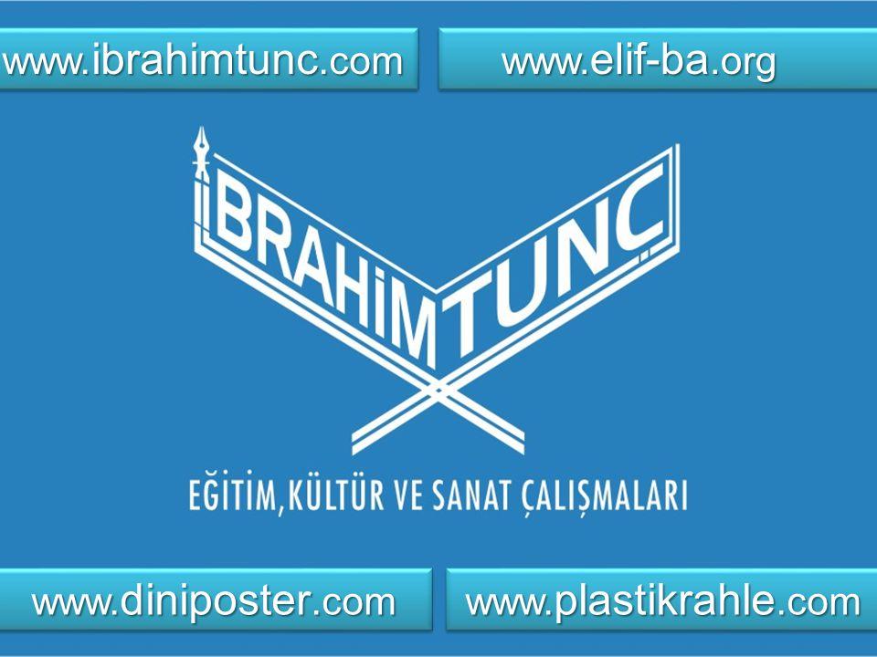 www. ibrahimtunc.com www. diniposter.com www. diniposter.com www. plastikrahle.com www. plastikrahle.com www. elif-ba.org www. elif-ba.org