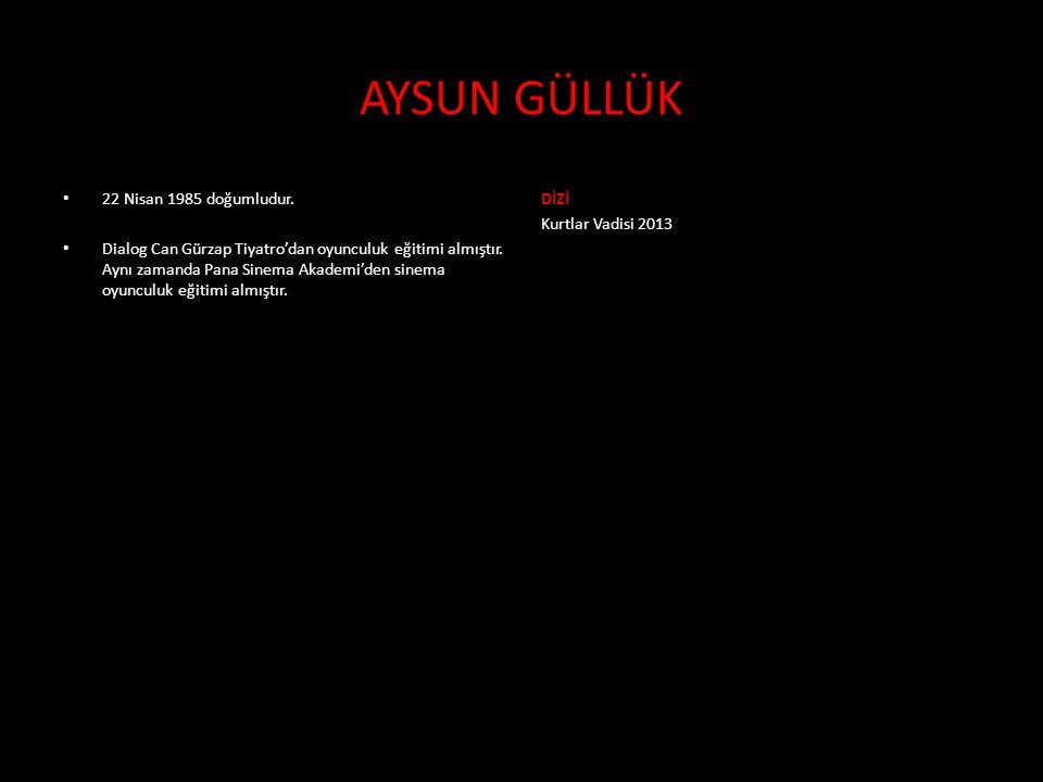 • 22 Nisan 1985 doğumludur. • Dialog Can Gürzap Tiyatro'dan oyunculuk eğitimi almıştır. Aynı zamanda Pana Sinema Akademi'den sinema oyunculuk eğitimi