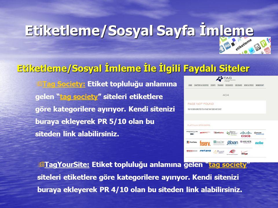 """Etiketleme/Sosyal Sayfa İmleme Etiketleme/Sosyal İmleme İle İlgili Faydalı Siteler  Tag Society: Etiket topluluğu anlamına gelen """"tag society"""" sitele"""
