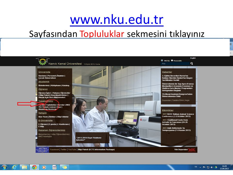 www.nku.edu.tr www.nku.edu.tr Sayfasından Topluluklar sekmesini tıklayınız