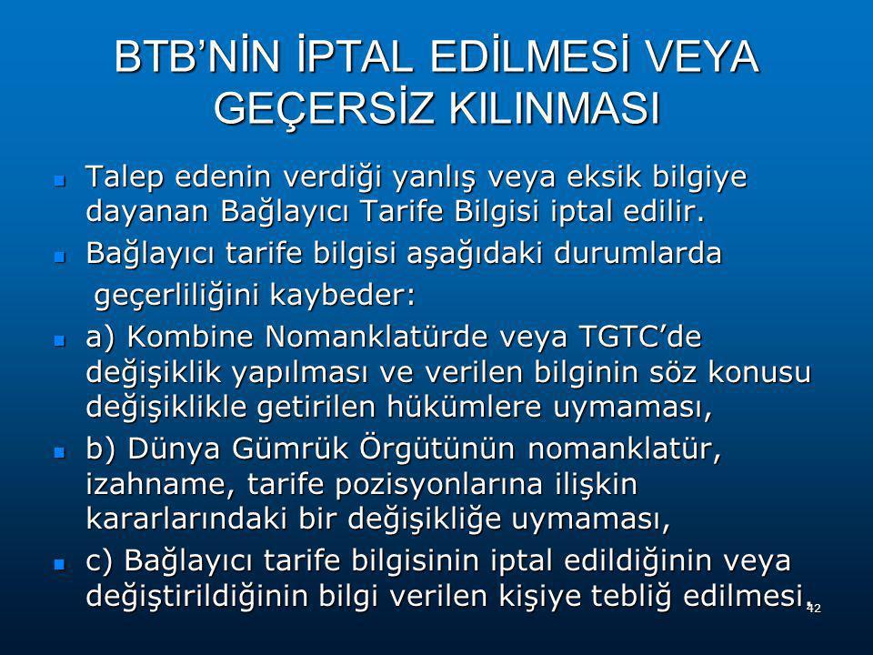  BTB'ler düzenlendikten sonra BTB veritabanına girilir. BTB'ler 6 yıl geçerlidir.  BTB'lerde hak sahibinin adı, BTB referans numarası, geçerlilik ta