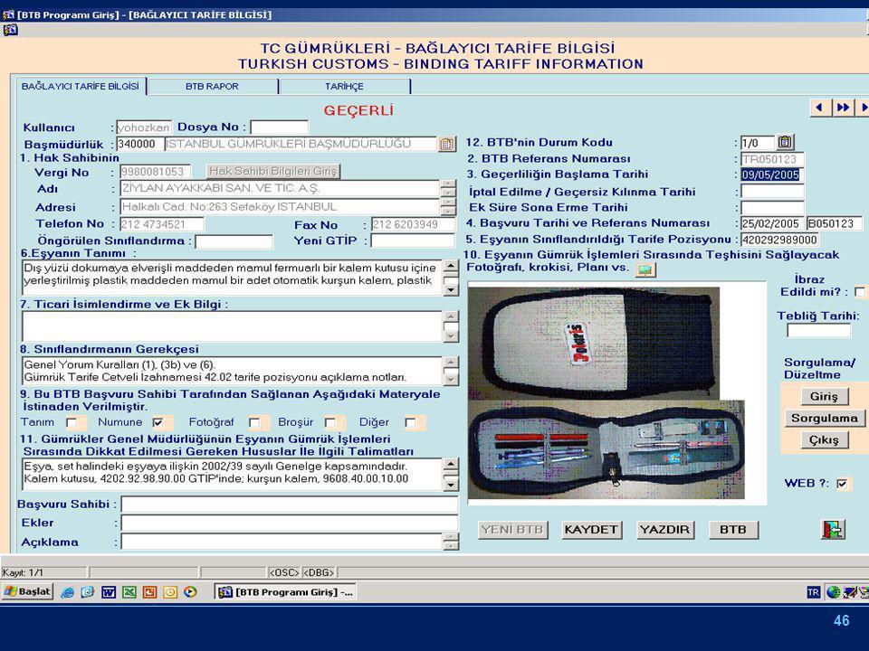 -Başvuruyu inceler -Sınıflandırmaya karar verir -BTB'yi verir Internet Genel kullanım Başvuru formu Resmi kullanım Gümrük ve tic. Bölge Müdürlüğü 3.Ki