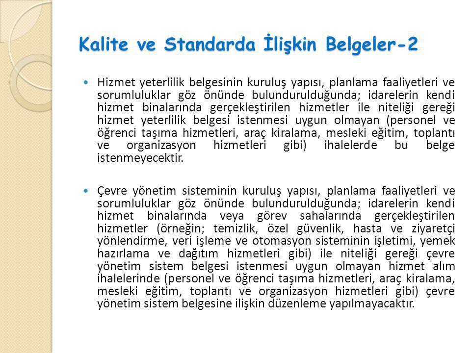 Kalite ve Standarda İlişkin Belgeler-2  Hizmet yeterlilik belgesinin kuruluş yapısı, planlama faaliyetleri ve sorumluluklar göz önünde bulundurulduğu