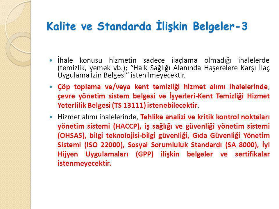 """Kalite ve Standarda İlişkin Belgeler-3  İhale konusu hizmetin sadece ilaçlama olmadığı ihalelerde (temizlik, yemek vb.); """"Halk Sağlığı Alanında Haşer"""