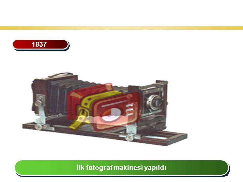 29 Teknoloji Gelişiminin Tarihsel Seyri 1837 İlk fotograf makinesi yapıldı