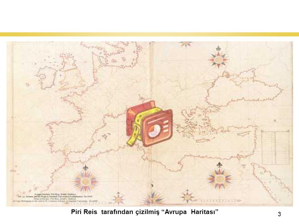 3 Dünya'nın Keşfi : Coğrafi Keşifler Piri Reis tarafından çizilmiş Avrupa Haritası