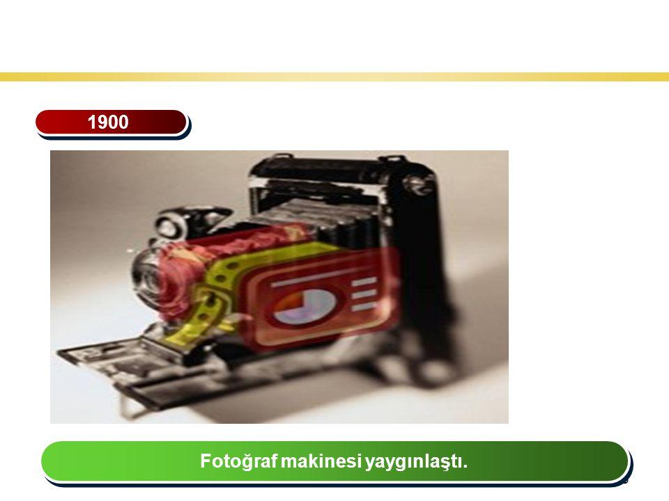 33 Teknoloji Gelişiminin Tarihsel Seyri 1900 Fotoğraf makinesi yaygınlaştı.