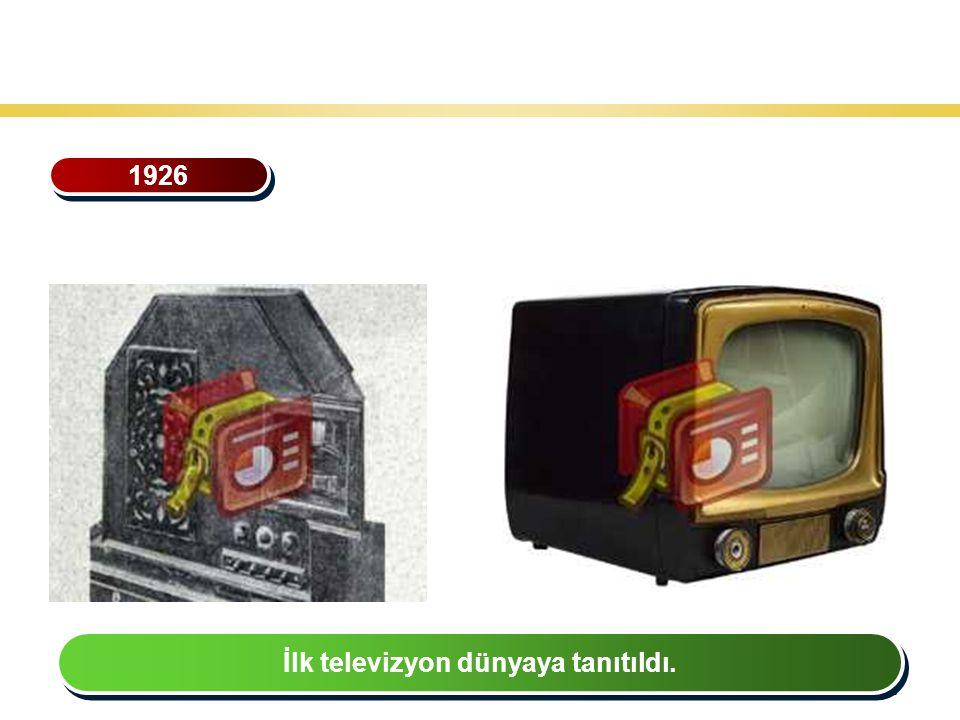 37 Teknoloji Gelişiminin Tarihsel Seyri 1926 İlk televizyon dünyaya tanıtıldı.