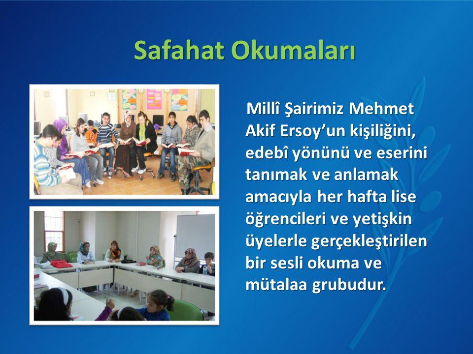 Safahat Okumaları Millî Şairimiz Mehmet Akif Ersoy'un kişiliğini, edebî yönünü ve eserini tanımak ve anlamak amacıyla her hafta lise öğrencileri ve ye