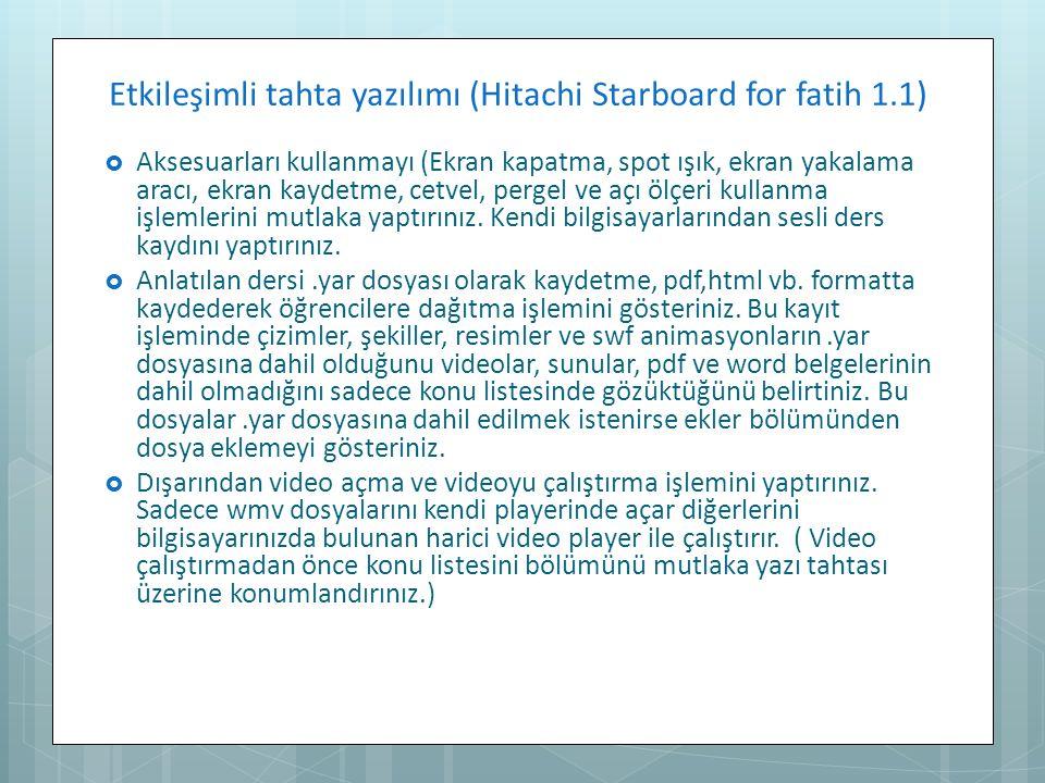 Etkileşimli tahta yazılımı (Hitachi Starboard for fatih 1.1)  Aksesuarları kullanmayı (Ekran kapatma, spot ışık, ekran yakalama aracı, ekran kaydetme