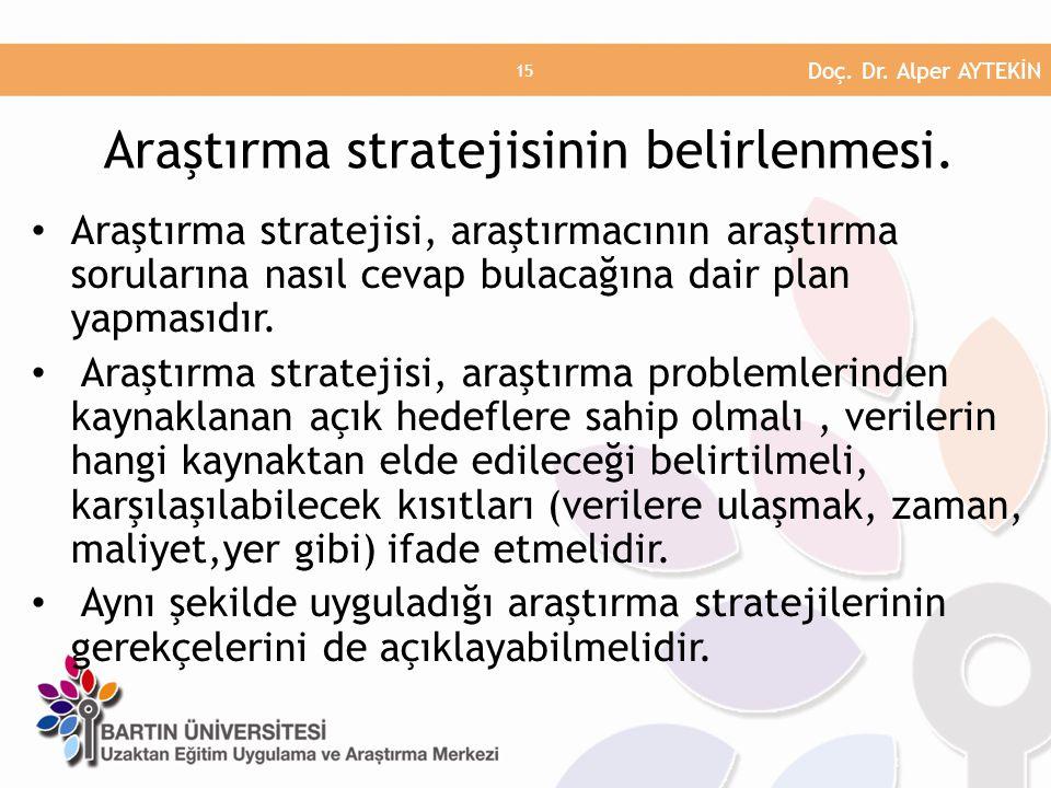 • Araştırma stratejisi, araştırmacının araştırma sorularına nasıl cevap bulacağına dair plan yapmasıdır. • Araştırma stratejisi, araştırma problemleri
