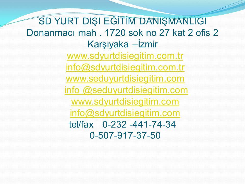 SD YURT DIŞI EĞİTİM DANIŞMANLIGI Donanmacı mah. 1720 sok no 27 kat 2 ofis 2 Karşıyaka –İzmir www.sdyurtdisiegitim.com.tr info@sdyurtdisiegitim.com.tr