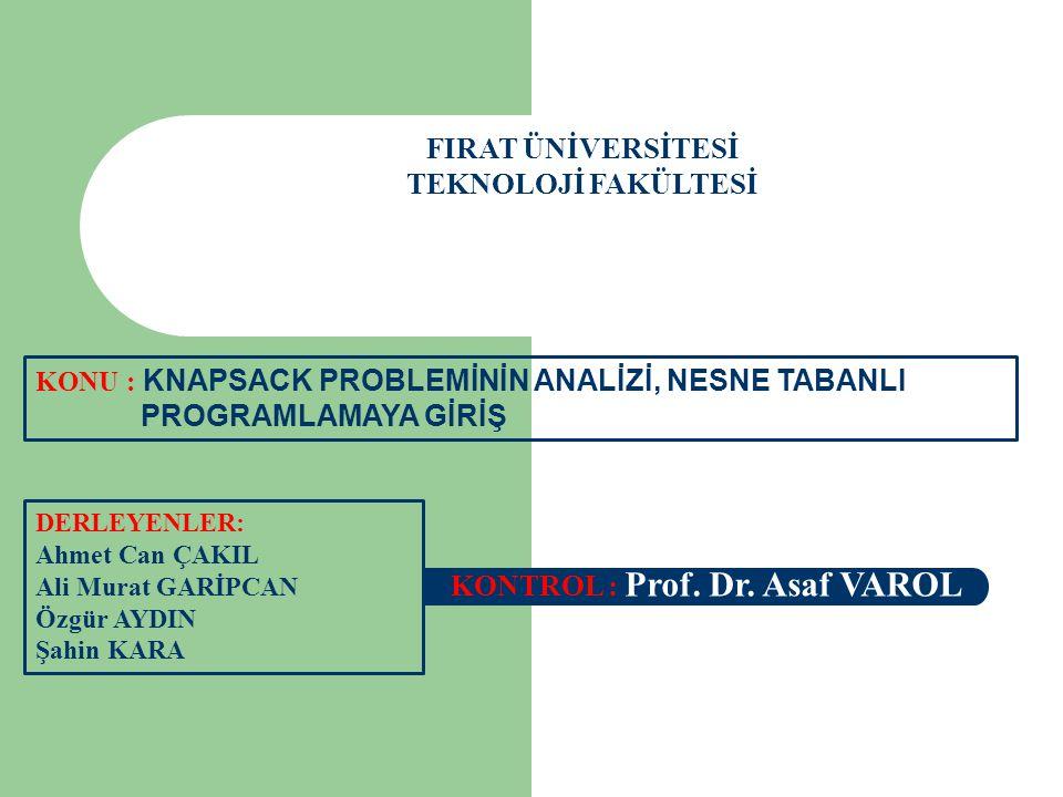 FIRAT ÜNİVERSİTESİ TEKNOLOJİ FAKÜLTESİ DERLEYENLER: Ahmet Can ÇAKIL Ali Murat GARİPCAN Özgür AYDIN Şahin KARA KONTROL : Prof. Dr. Asaf VAROL KONU : KN