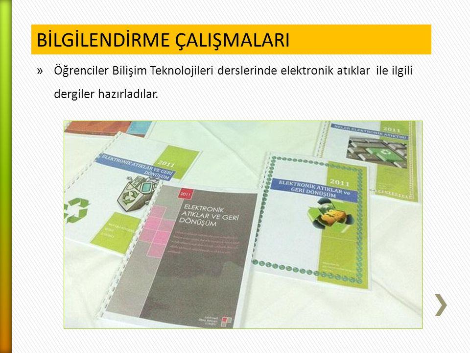 » Öğrenciler Bilişim Teknolojileri derslerinde elektronik atıklar ile ilgili dergiler hazırladılar. BİLGİLENDİRME ÇALIŞMALARI