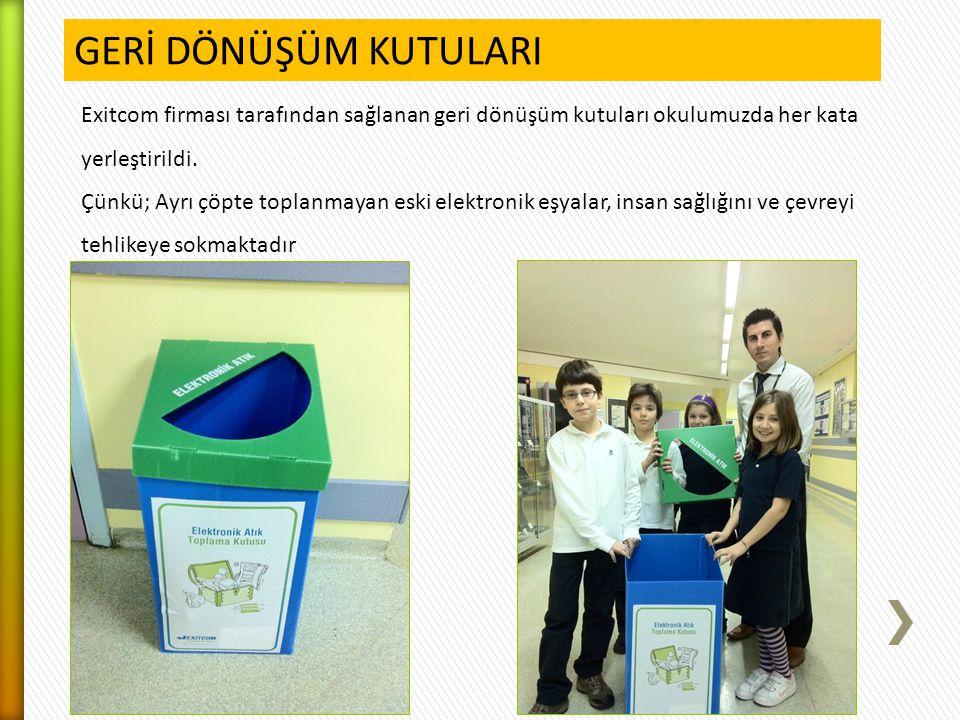 GERİ DÖNÜŞÜM KUTULARI Exitcom firması tarafından sağlanan geri dönüşüm kutuları okulumuzda her kata yerleştirildi. Çünkü; Ayrı çöpte toplanmayan eski