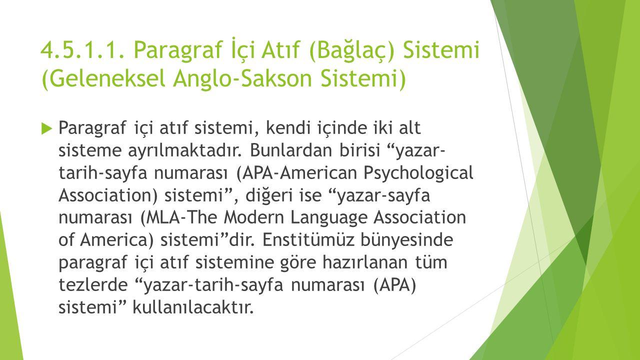 4.5.1.1. Paragraf İçi Atıf (Bağlaç) Sistemi (Geleneksel Anglo-Sakson Sistemi)  Paragraf içi atıf sistemi, kendi içinde iki alt sisteme ayrılmaktadır.