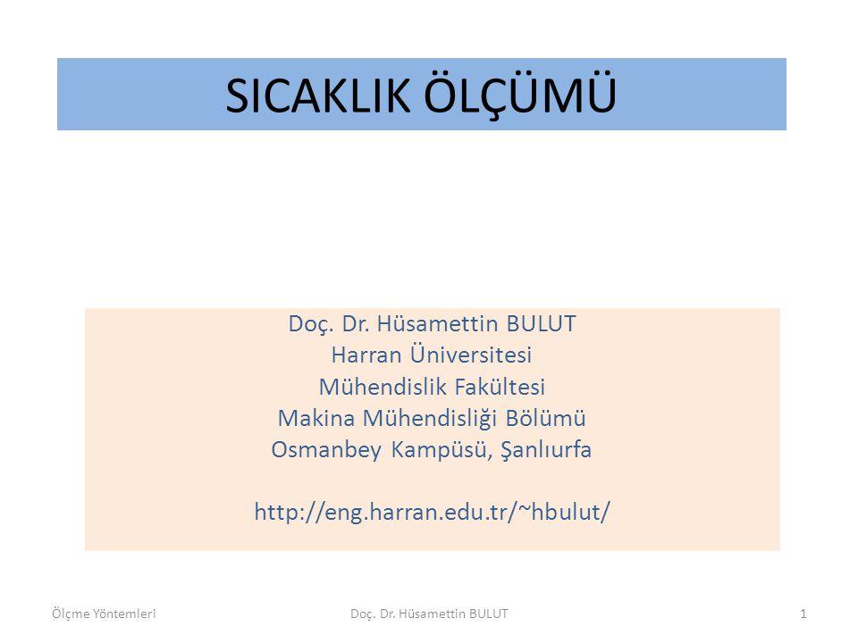 Doç. Dr. Hüsamettin BULUT Harran Üniversitesi Mühendislik Fakültesi Makina Mühendisliği Bölümü Osmanbey Kampüsü, Şanlıurfa http://eng.harran.edu.tr/~h