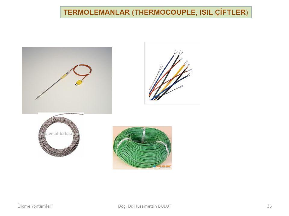 TERMOLEMANLAR (THERMOCOUPLE, ISIL ÇİFTLER) Ölçme YöntemleriDoç. Dr. Hüsamettin BULUT35