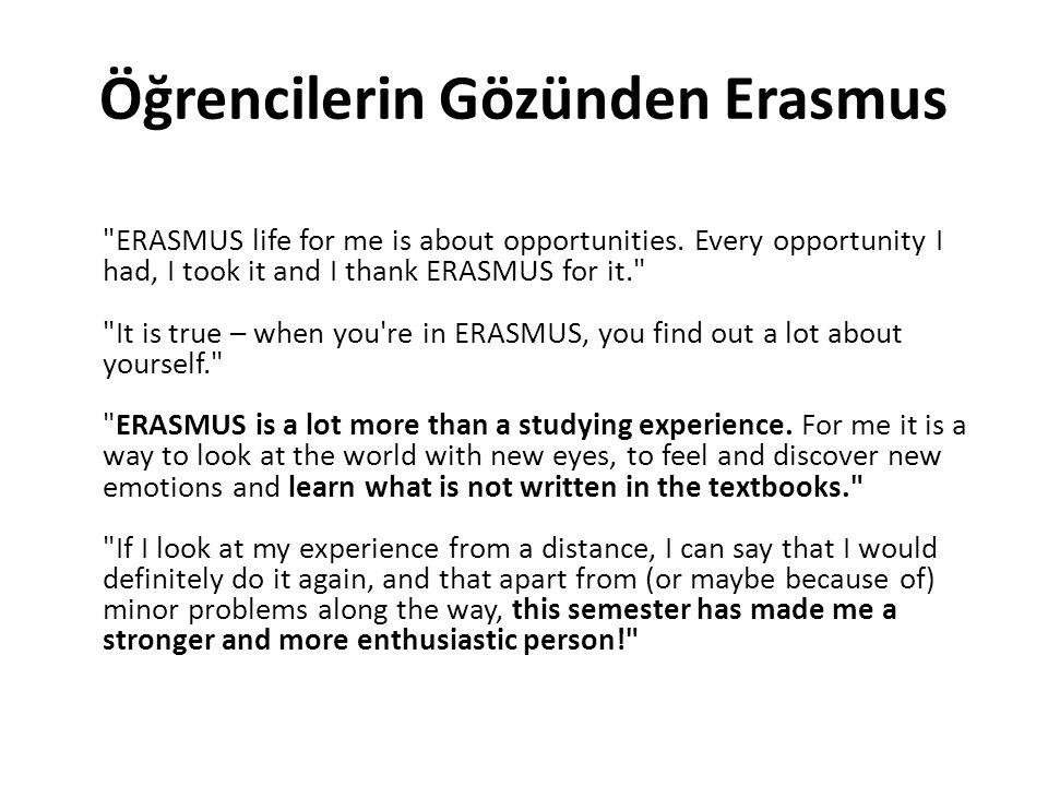Öğrencilerin Gözünden Erasmus ERASMUS life for me is about opportunities.
